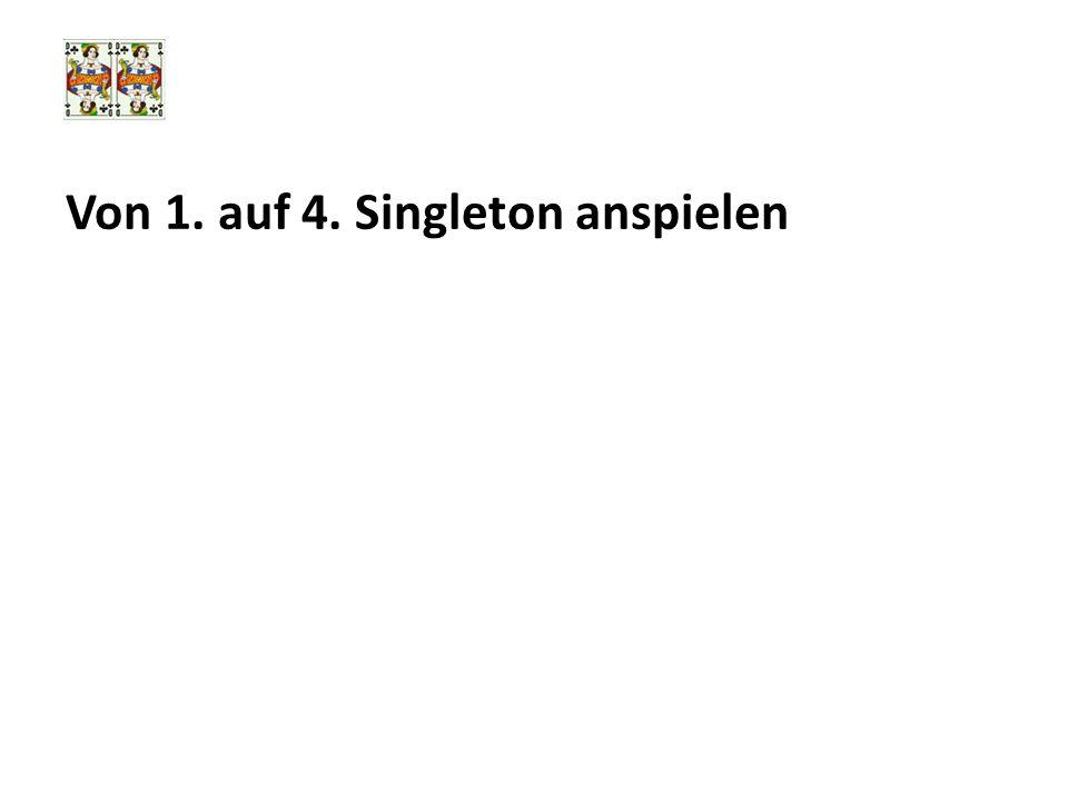 Von 1. auf 4. Singleton anspielen