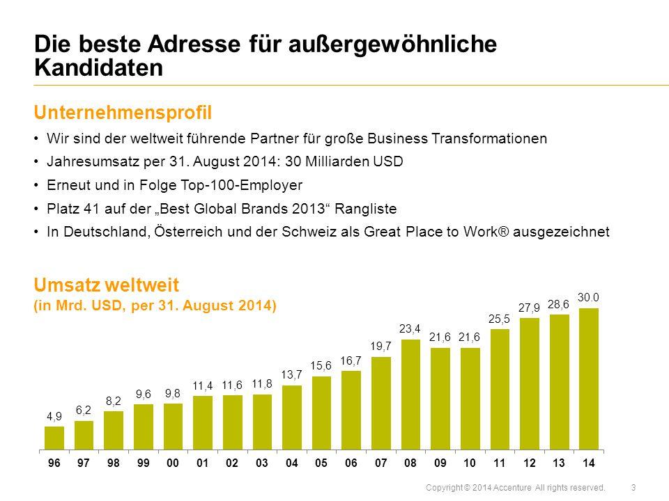 Copyright © 2014 Accenture All rights reserved. Unternehmensprofil Wir sind der weltweit führende Partner für große Business Transformationen Jahresum