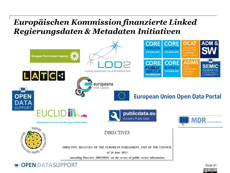 Europäischen Kommission finanzierte Linked Regierungsdaten & Metadaten Initiativen Slide 41