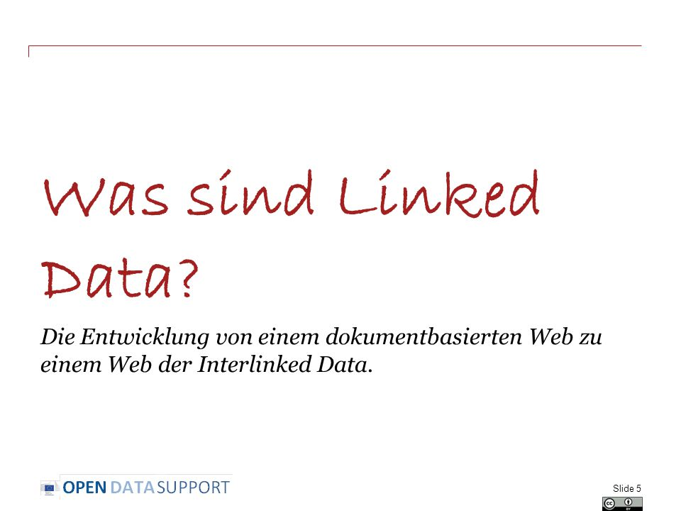 Was sind Linked Data? Die Entwicklung von einem dokumentbasierten Web zu einem Web der Interlinked Data. Slide 5