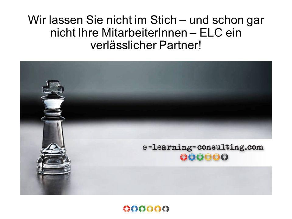 Wir lassen Sie nicht im Stich – und schon gar nicht Ihre MitarbeiterInnen – ELC ein verlässlicher Partner!