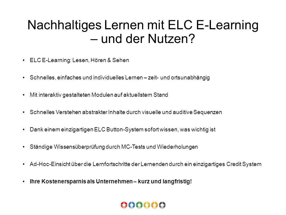 Nachhaltiges Lernen mit ELC E-Learning – und der Nutzen? ELC E-Learning: Lesen, Hören & Sehen Schnelles, einfaches und individuelles Lernen – zeit- un