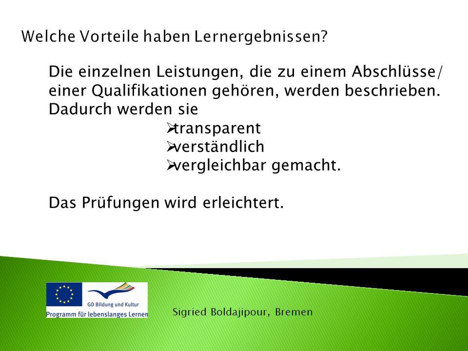 Sigried Boldajipour, Bremen Die einzelnen Leistungen, die zu einem Abschlüsse/ einer Qualifikationen gehören, werden beschrieben.