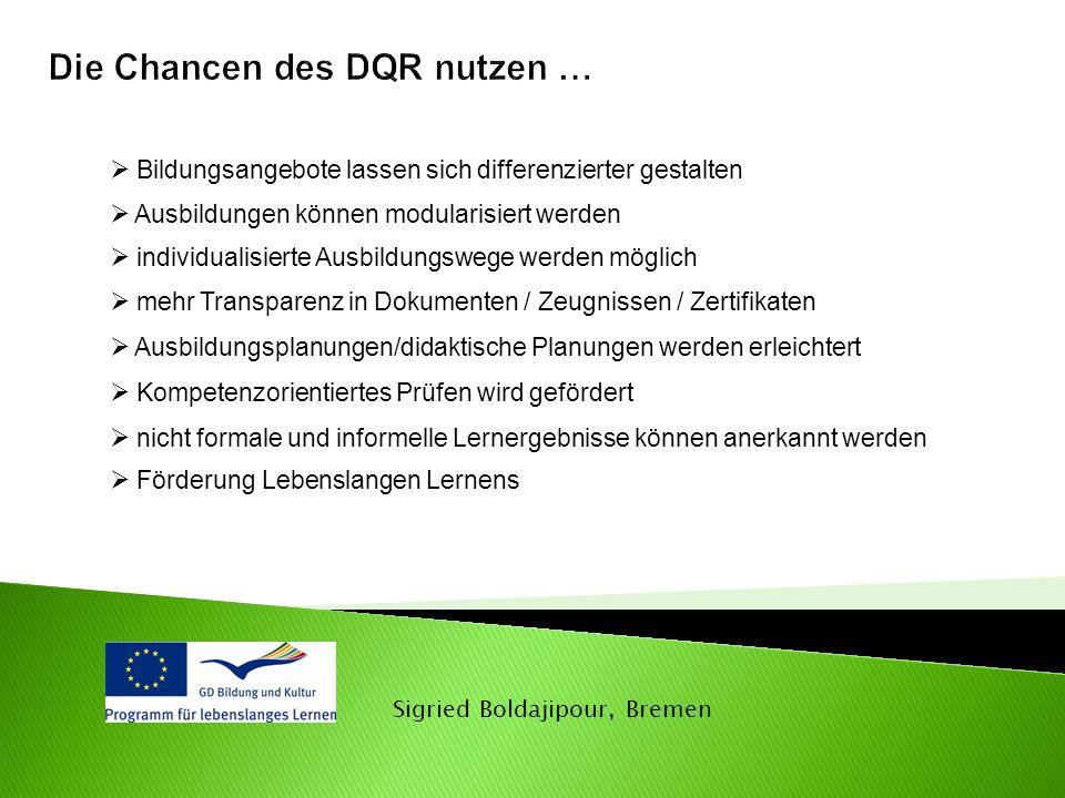 Sigried Boldajipour, Bremen  Bildungsangebote lassen sich differenzierter gestalten  Ausbildungen können modularisiert werden  individualisierte Au