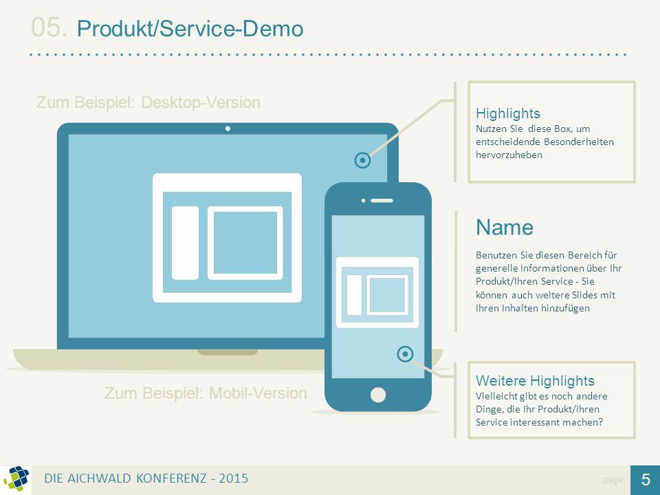 5 page Name Benutzen Sie diesen Bereich für generelle Informationen über Ihr Produkt/Ihren Service - Sie können auch weitere Slides mit Ihren Inhalten
