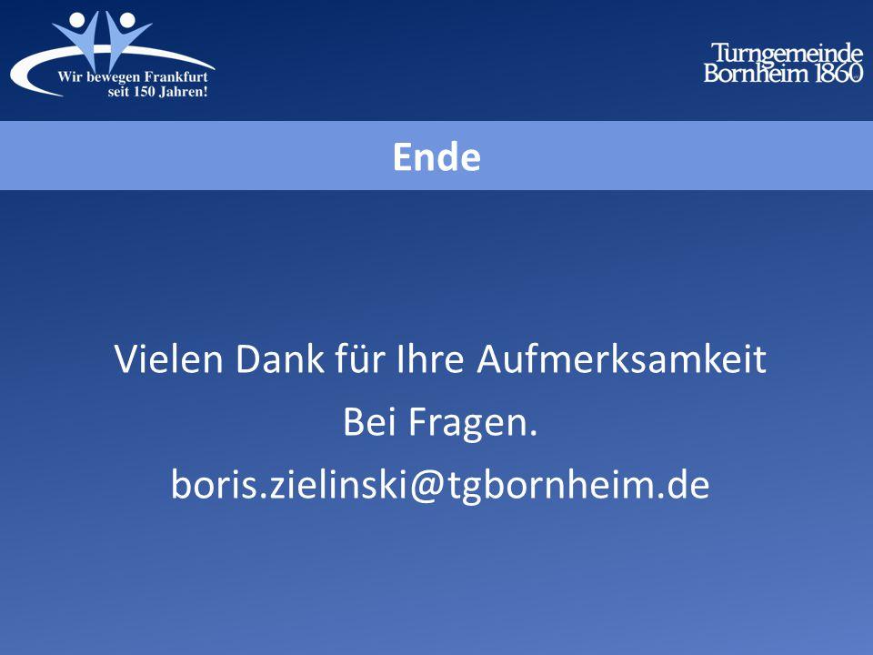 Vielen Dank für Ihre Aufmerksamkeit Bei Fragen. boris.zielinski@tgbornheim.de Ende
