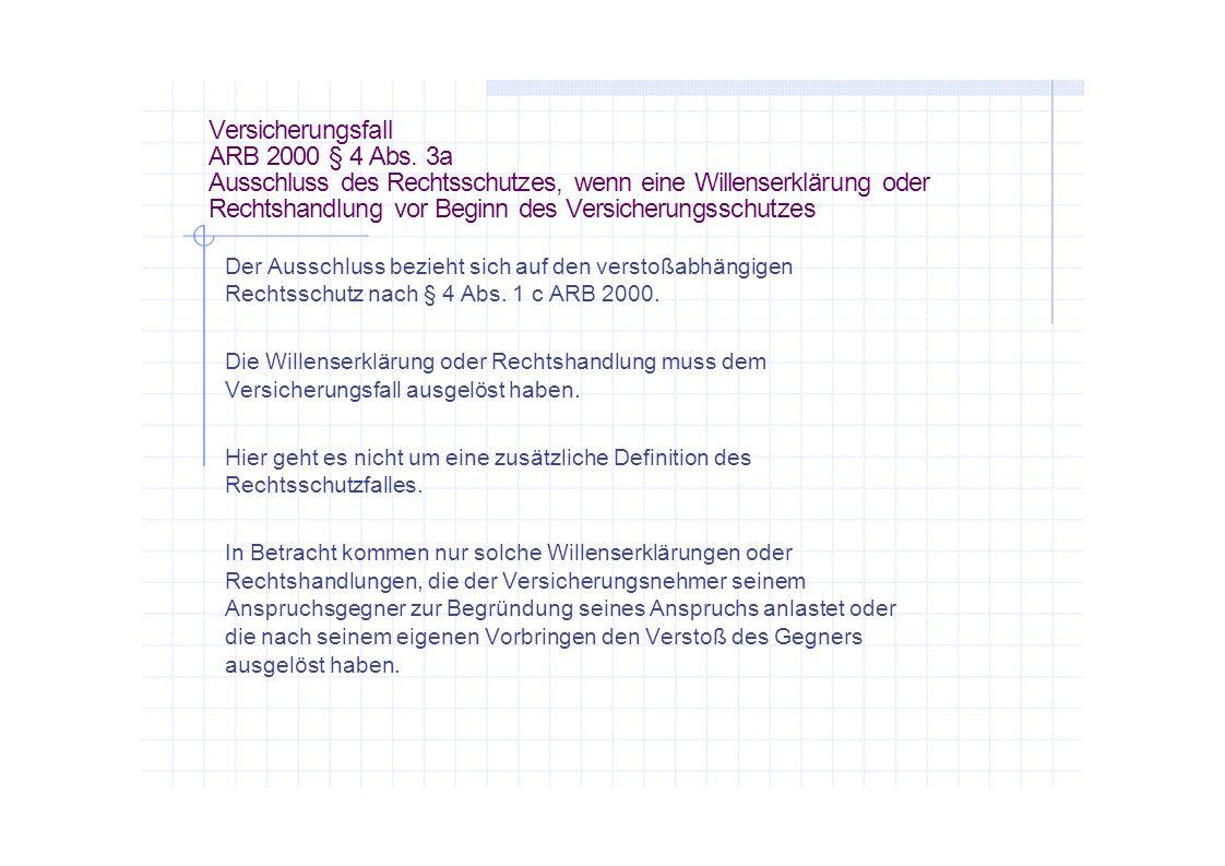 Versicherungsfall ARB 2000 § 4 Abs.