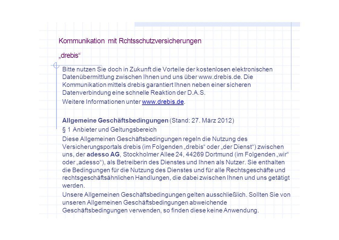 """Kommunikation mit Rchtsschutzversicherungen """"drebis Bitte nutzen Sie doch in Zukunft die Vorteile der kostenlosen elektronischen Datenübermittlung zwischen Ihnen und uns über www.drebis.de."""