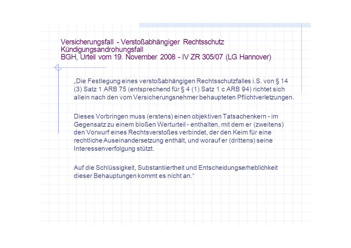 """Versicherungsfall - Verstoßabhängiger Rechtsschutz Kündigungsandrohungsfall BGH, Urteil vom 19. November 2008 - IV ZR 305/07 (LG Hannover) """"Die Festle"""