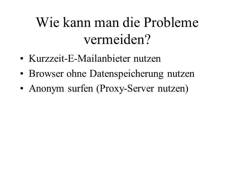 Wie kann man die Probleme vermeiden.