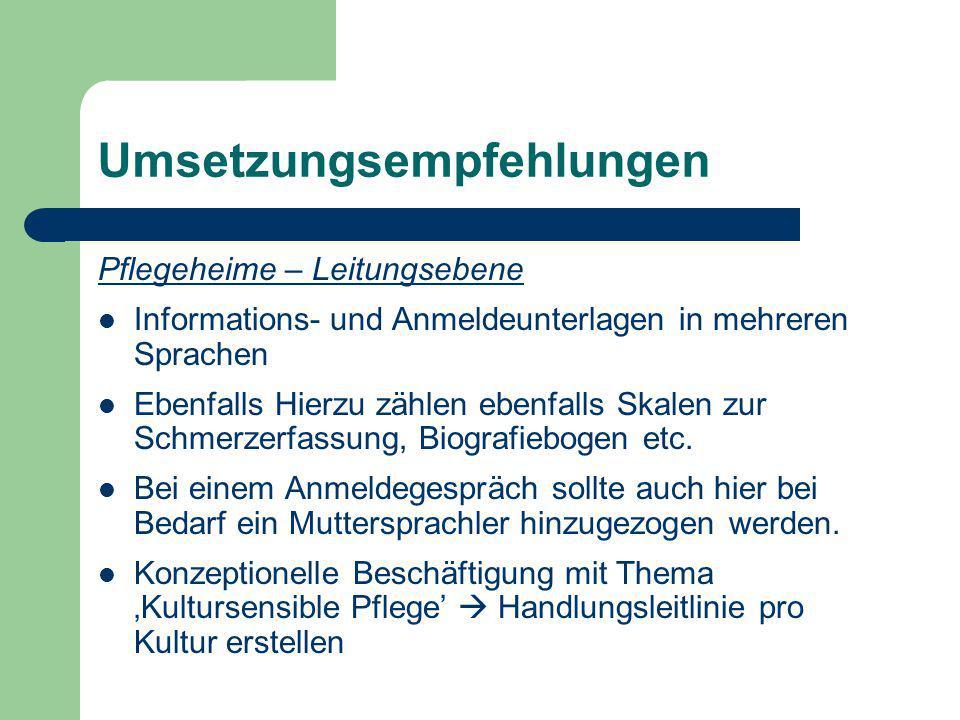 Umsetzungsempfehlungen Pflegeheime – Leitungsebene Informations- und Anmeldeunterlagen in mehreren Sprachen Ebenfalls Hierzu zählen ebenfalls Skalen z