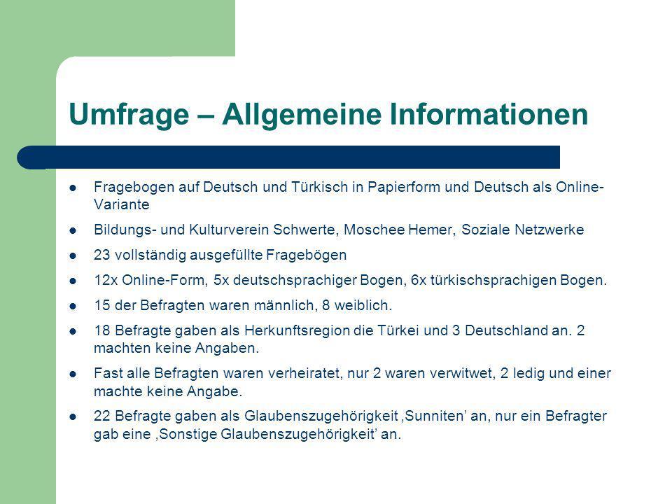 Umfrage – Allgemeine Informationen Fragebogen auf Deutsch und Türkisch in Papierform und Deutsch als Online- Variante Bildungs- und Kulturverein Schwe