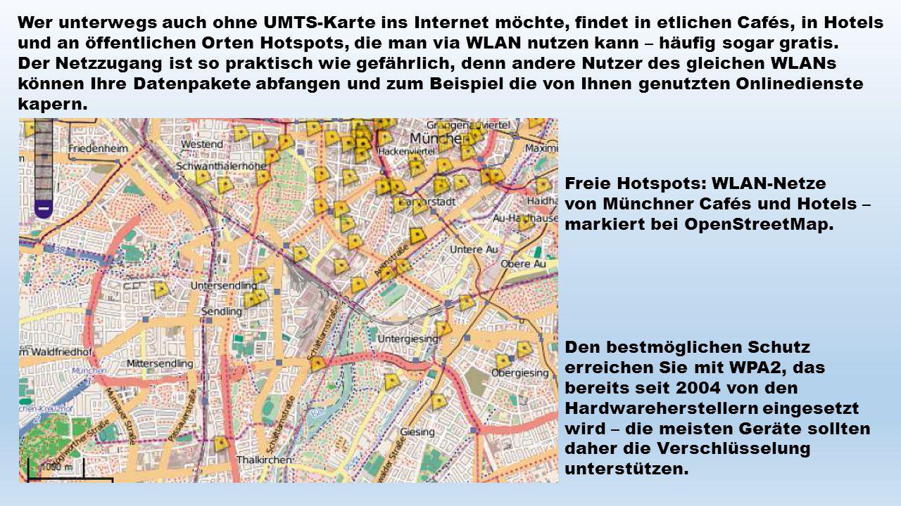 Wer unterwegs auch ohne UMTS-Karte ins Internet möchte, findet in etlichen Cafés, in Hotels und an öffentlichen Orten Hotspots, die man via WLAN nutze