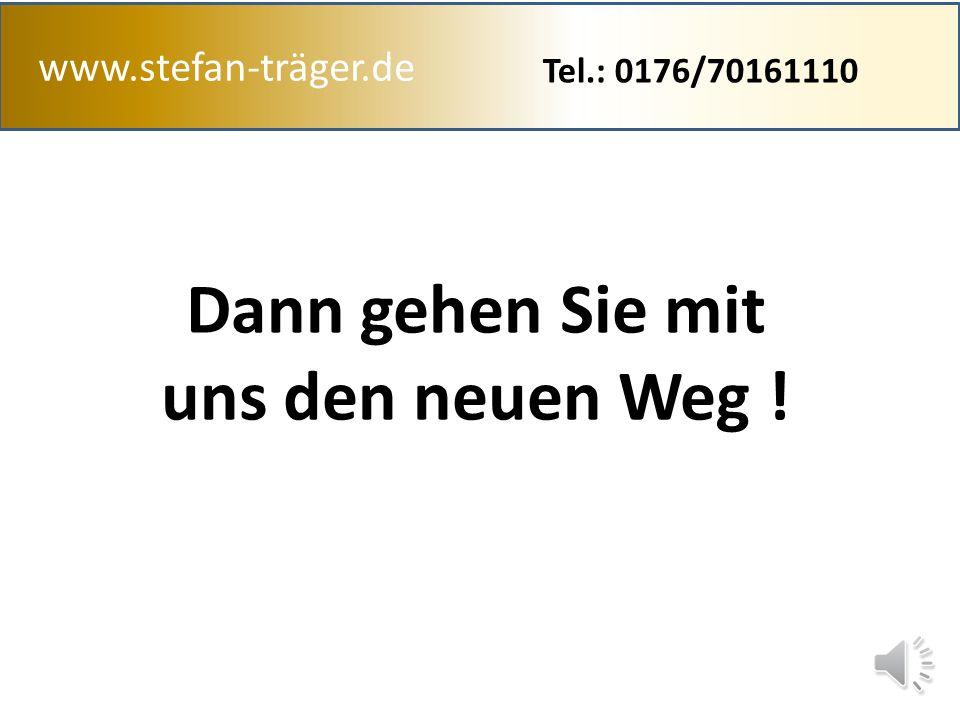 www.stefan-träger.de Möchten Sie etwas ändern daran ? Tel.: 0176/70161110