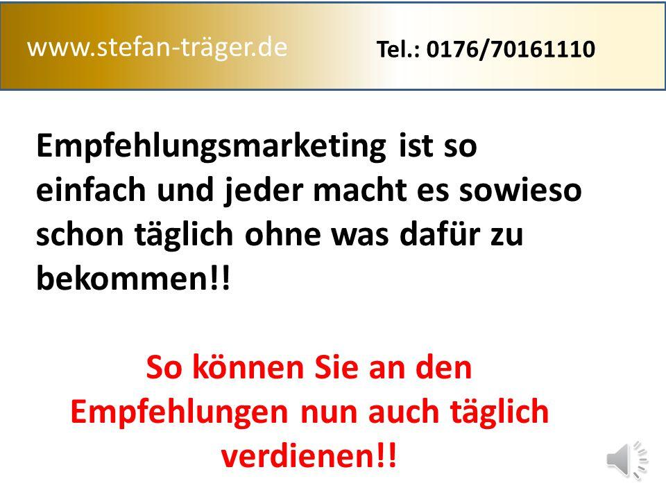 www.stefan-träger.de Ganz ohne Zwang Ohne dass ich eine Schulung besuchen muss Ohne dass ich Produkte verkaufen muss Ohne dass ich fremde Personen ans