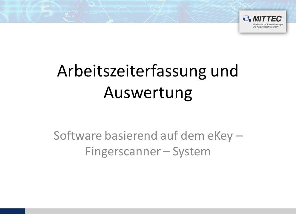 Arbeitszeiterfassung und Auswertung Software basierend auf dem eKey – Fingerscanner – System