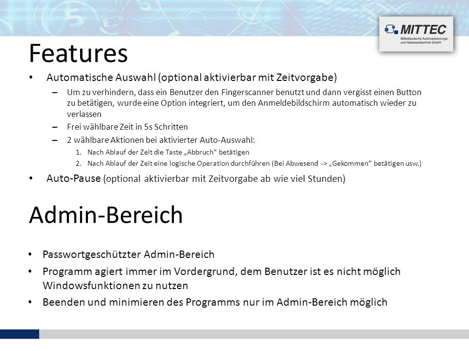 Automatische Auswahl (optional aktivierbar mit Zeitvorgabe) – Um zu verhindern, dass ein Benutzer den Fingerscanner benutzt und dann vergisst einen Bu