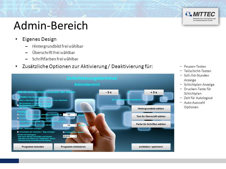 Admin-Bereich Eigenes Design – Hintergrundbild frei wählbar – Überschrift frei wählbar – Schriftfarben frei wählbar Zusätzliche Optionen zur Aktivieru
