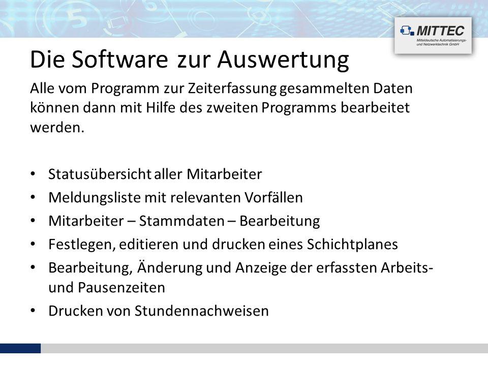Die Software zur Auswertung Alle vom Programm zur Zeiterfassung gesammelten Daten können dann mit Hilfe des zweiten Programms bearbeitet werden. Statu