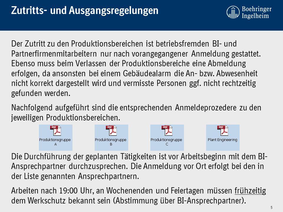 Zutritts- und Ausgangsregelungen Der Zutritt zu den Produktionsbereichen ist betriebsfremden BI- und Partnerfirmenmitarbeitern nur nach vorangegangene