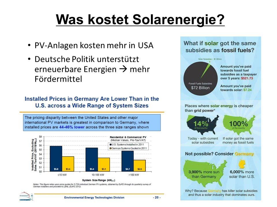Was kostet Solarenergie? PV-Anlagen kosten mehr in USA Deutsche Politik unterstützt erneuerbare Energien  mehr Fördermittel
