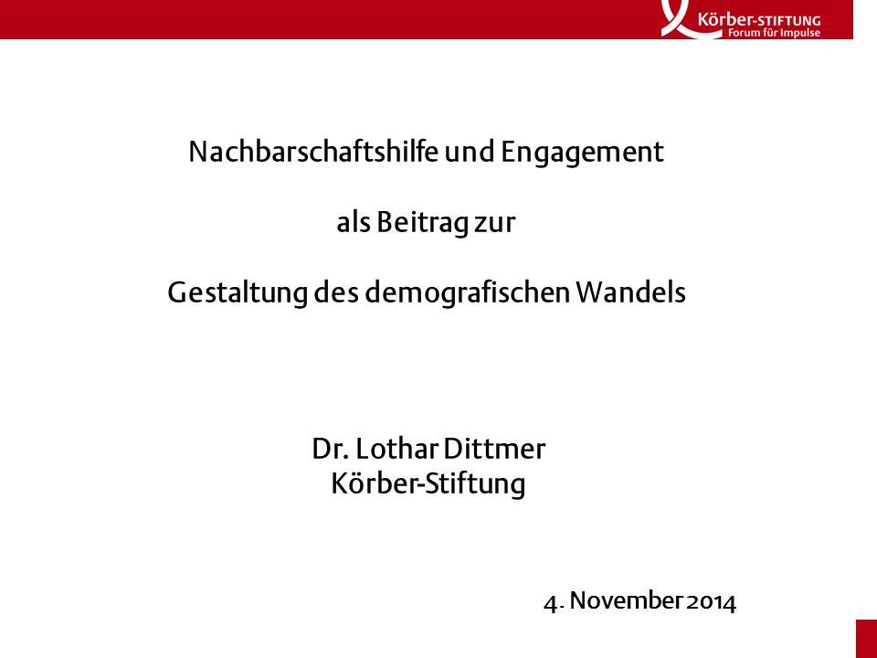 Nachbarschaftshilfe und Engagement als Beitrag zur Gestaltung des demografischen Wandels Dr.