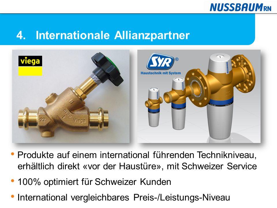 4. Internationale Allianzpartner Produkte auf einem international führenden Technikniveau, erhältlich direkt «vor der Haustüre», mit Schweizer Service