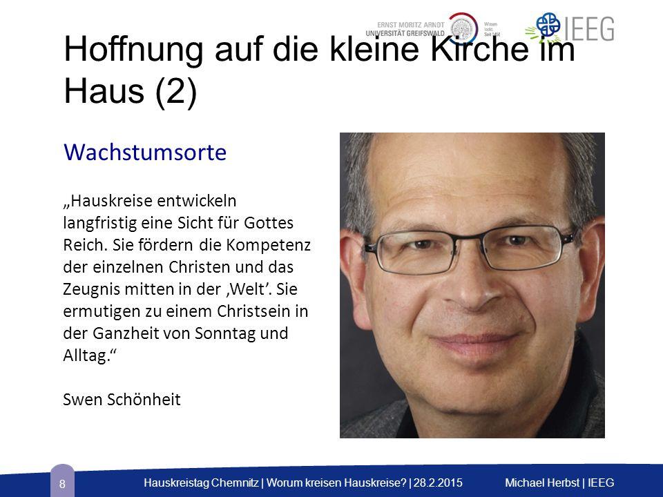 """Hoffnung auf die kleine Kirche im Haus (2) Wachstumsorte """"Hauskreise entwickeln langfristig eine Sicht für Gottes Reich."""