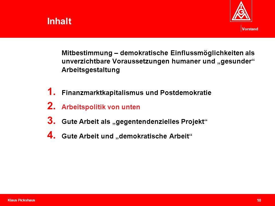 """Klaus Pickshaus Vorstand 10 Inhalt Mitbestimmung – demokratische Einflussmöglichkeiten als unverzichtbare Voraussetzungen humaner und """"gesunder"""" Arbei"""