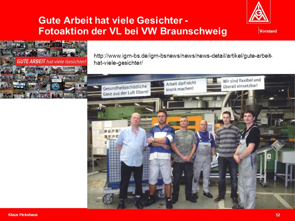 Klaus Pickshaus Vorstand 12 Gute Arbeit hat viele Gesichter - Fotoaktion der VL bei VW Braunschweig http://www.igm-bs.de/igm-bsnews/news/news-detail/a