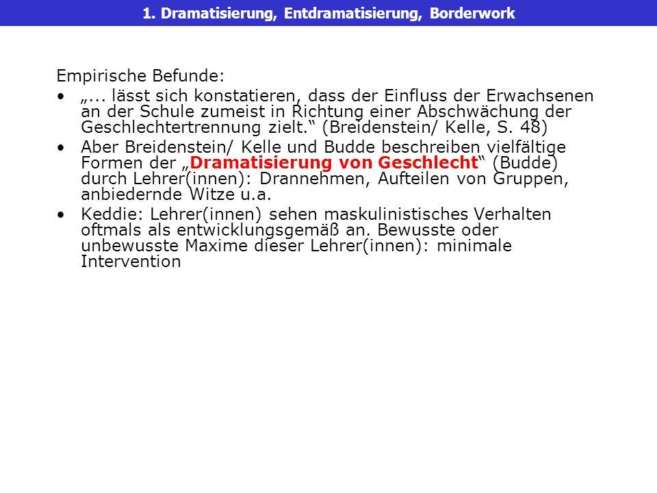 """1.Dramatisierung, Entdramatisierung, Borderwork Empirische Befunde: """"..."""