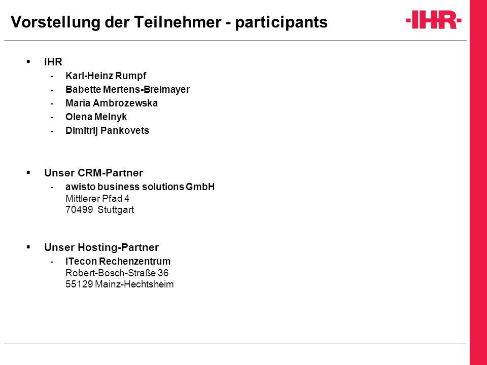 Vorstellung der Teilnehmer - participants  IHR -Karl-Heinz Rumpf -Babette Mertens-Breimayer -Maria Ambrozewska -Olena Melnyk -Dimitrij Pankovets  Un