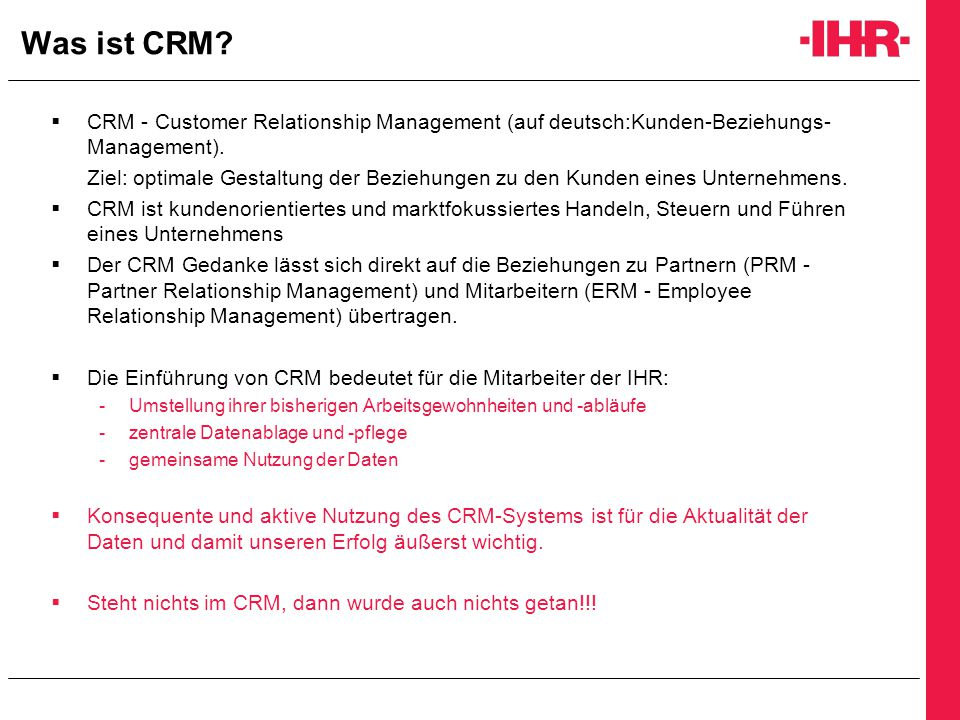 Was ist CRM. CRM - Customer Relationship Management (auf deutsch:Kunden-Beziehungs- Management).