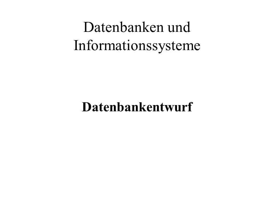 Datenbanken und Informationssysteme Datenbankentwurf