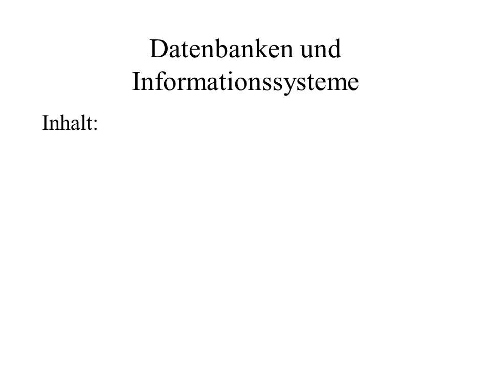 Datenbanken und Informationssysteme Inhalt: