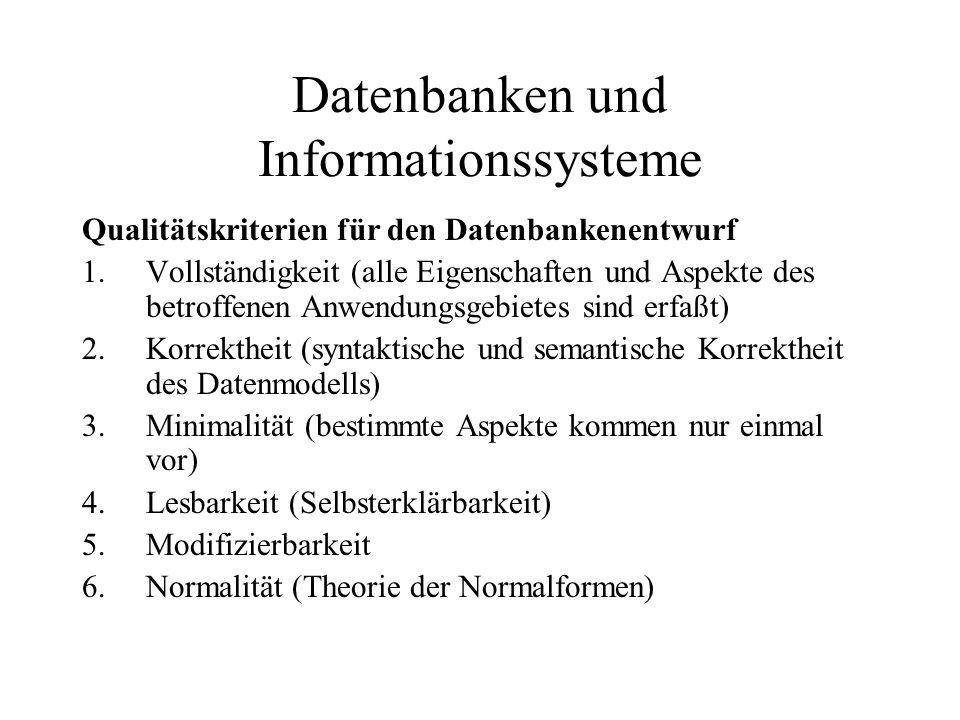 Datenbanken und Informationssysteme Qualitätskriterien für den Datenbankenentwurf 1.Vollständigkeit (alle Eigenschaften und Aspekte des betroffenen An