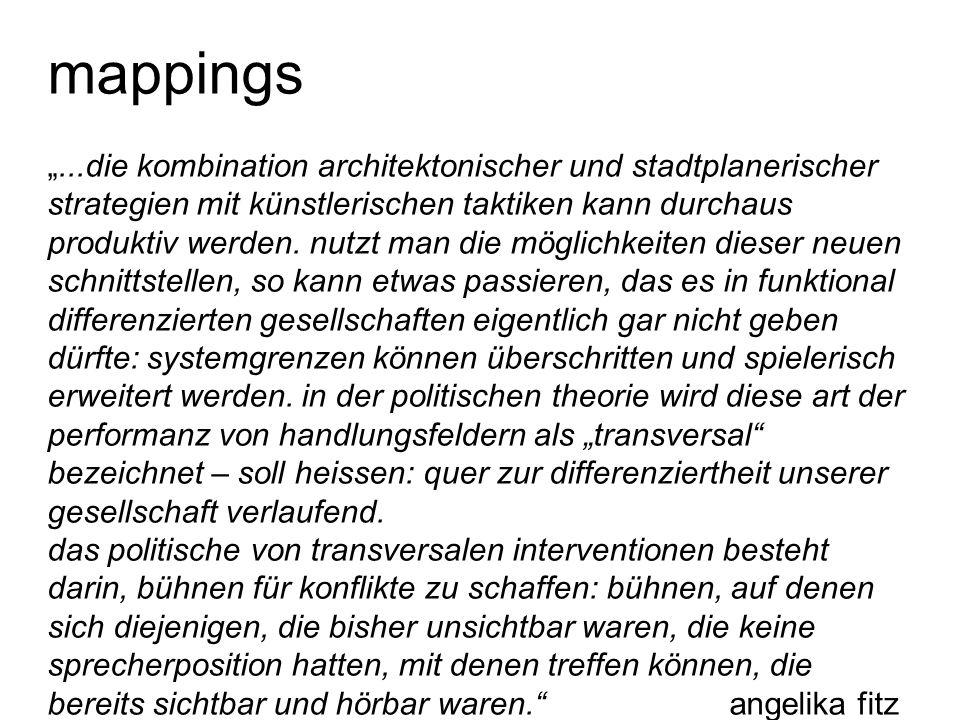"""mappings """"...die kombination architektonischer und stadtplanerischer strategien mit künstlerischen taktiken kann durchaus produktiv werden. nutzt man"""