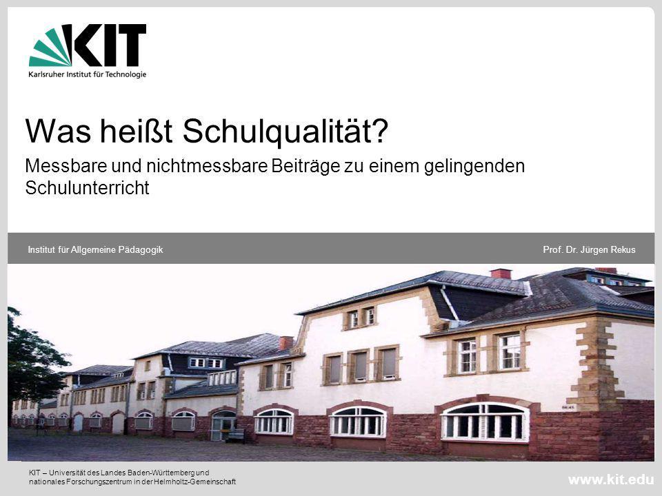 Institut für Allgemeine Pädagogik 12Prof.Dr. Juergen Rekus Was heißt Schulqualität.