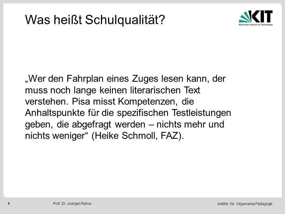 Institut für Allgemeine Pädagogik 15Prof.Dr. Juergen Rekus Was heißt Schulqualität.
