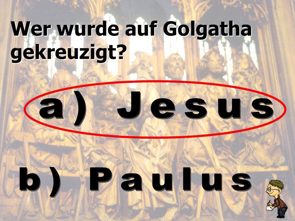 Wer wurde auf Golgatha gekreuzigt?