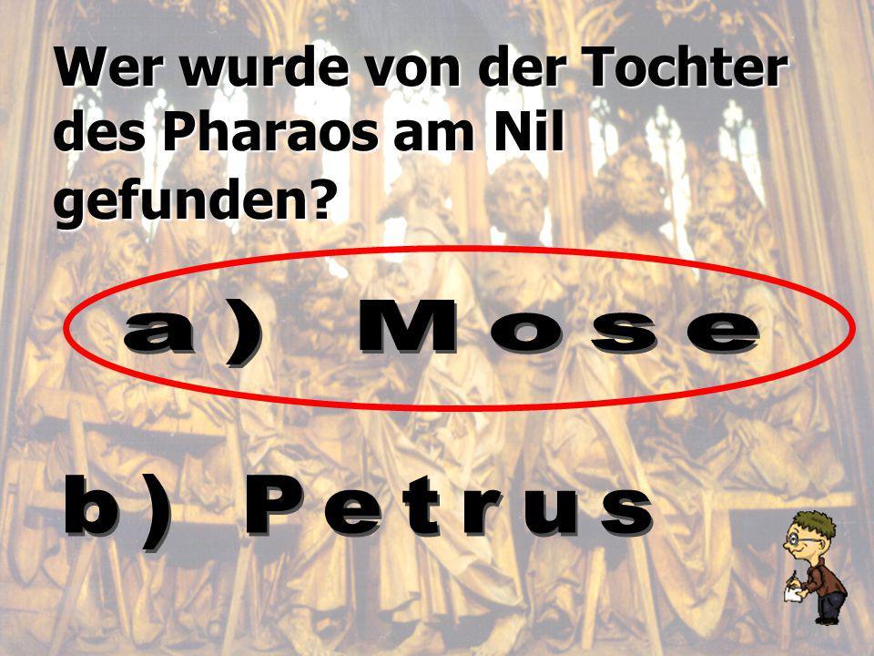 Wer wurde von der Tochter des Pharaos am Nil gefunden?