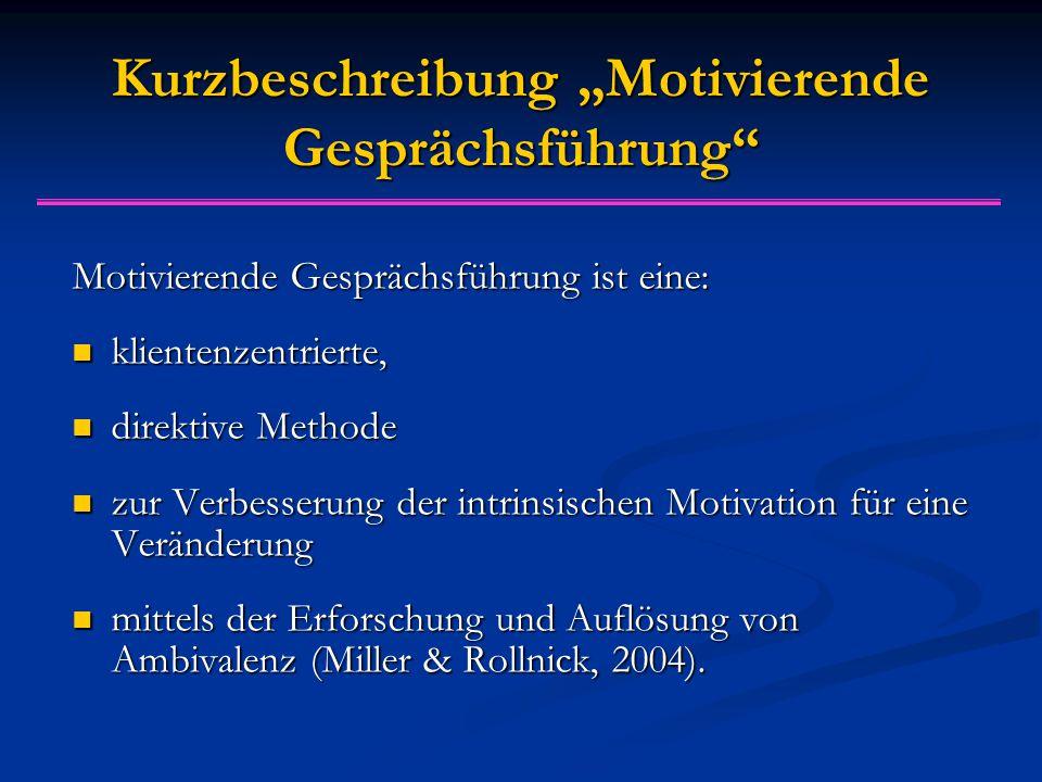 """Kurzbeschreibung """"Motivierende Gesprächsführung"""" Motivierende Gesprächsführung ist eine: klientenzentrierte, klientenzentrierte, direktive Methode dir"""