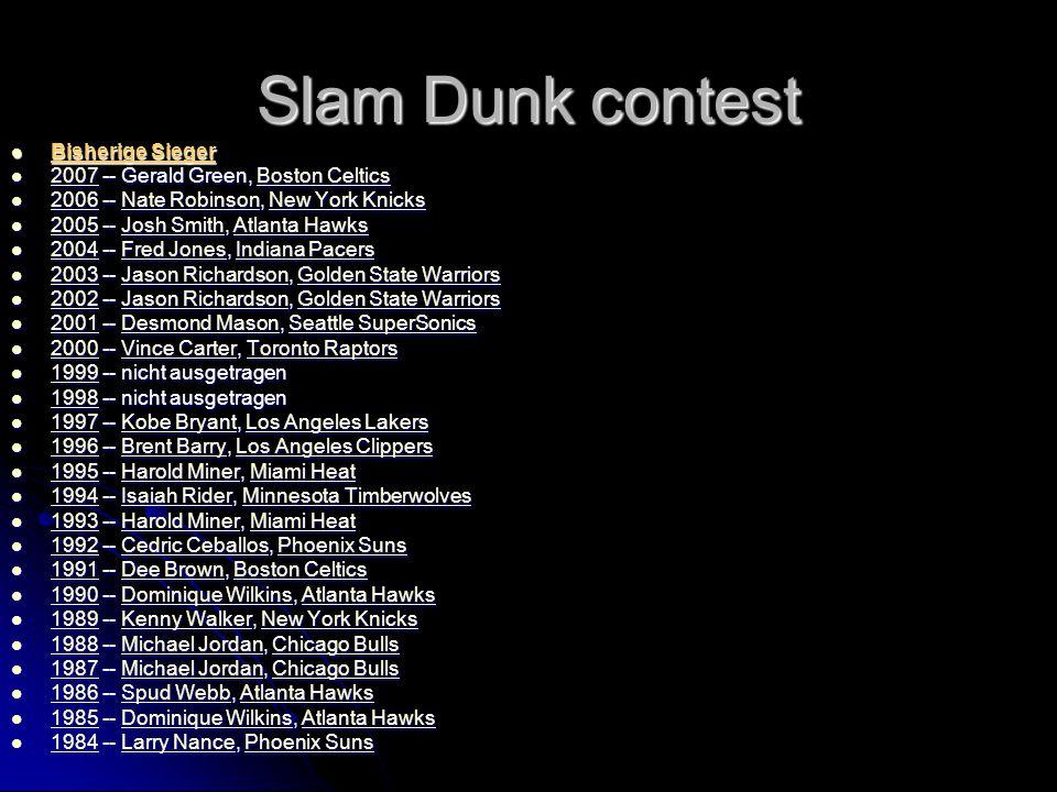Slam Dunk contest Der Slam Dunk Contest der amerikanischen Basketball-Profiliga NBA ist ein Wettbewerb, bei dem bekannte Spieler möglichst spektakuläre artistische Dunks, also Korbwürfe, bei denen der Spieler hochspringt, um den Basketball von oben durch den Korb zu führen, ausführen.