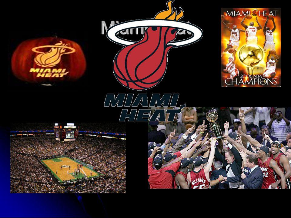 Miami Heat Die Miami Heat ist eine US-Amerikanische Basketball-Mannschaft.