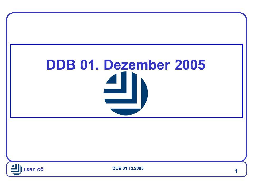 LSR f. OÖ DDB 01.12.2005 1 LSR f. OÖ DDB 01. Dezember 2005
