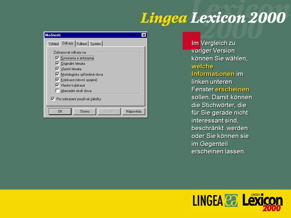 Im Vergleich zu voriger Version können Sie wählen, welche Informationen im linken unteren Fenster erscheinen sollen. Damit können die Stichwörter, die