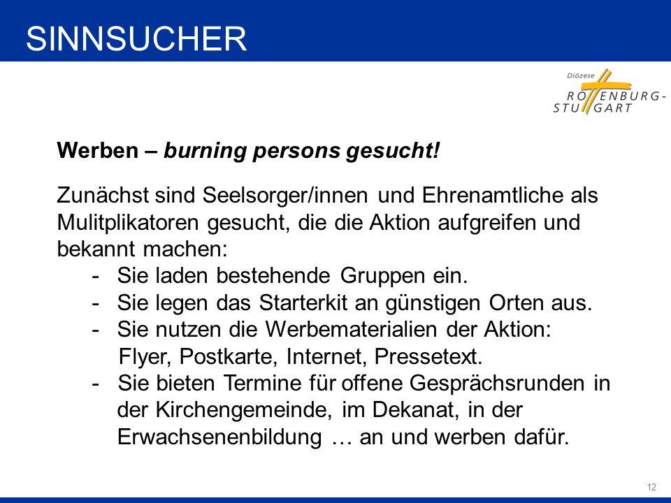 12 Werben – burning persons gesucht! Zunächst sind Seelsorger/innen und Ehrenamtliche als Mulitplikatoren gesucht, die die Aktion aufgreifen und bekan