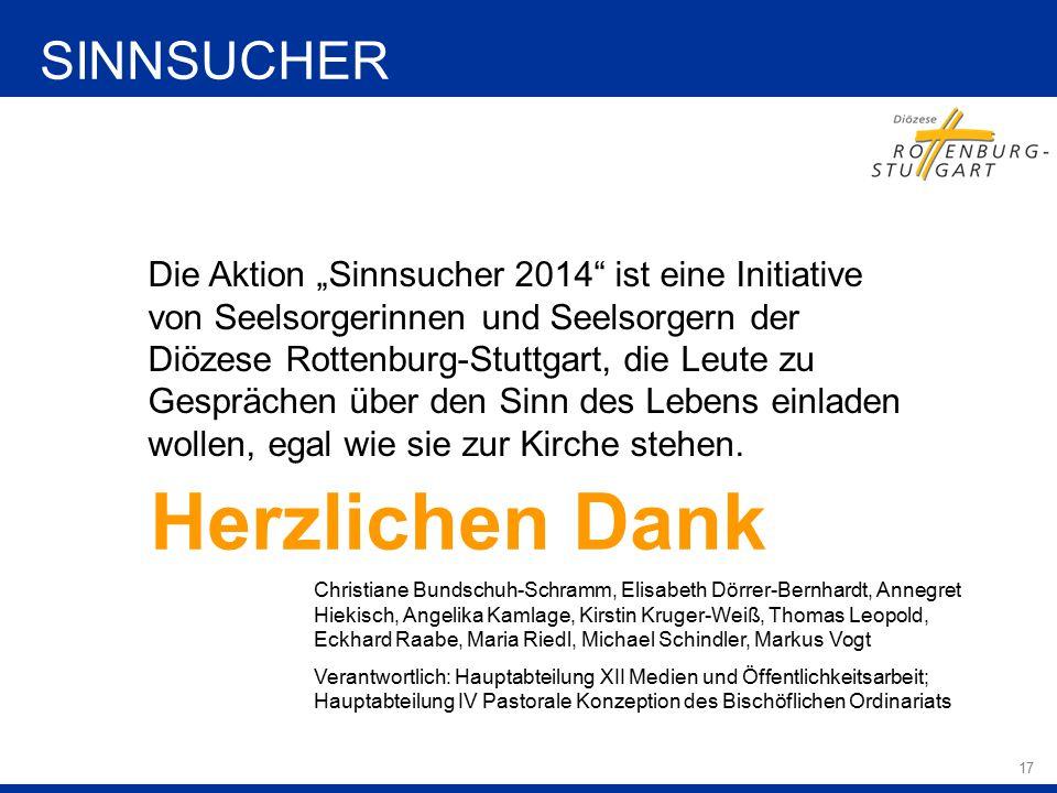 """17 Herzlichen Dank Die Aktion """"Sinnsucher 2014"""" ist eine Initiative von Seelsorgerinnen und Seelsorgern der Diözese Rottenburg-Stuttgart, die Leute zu"""