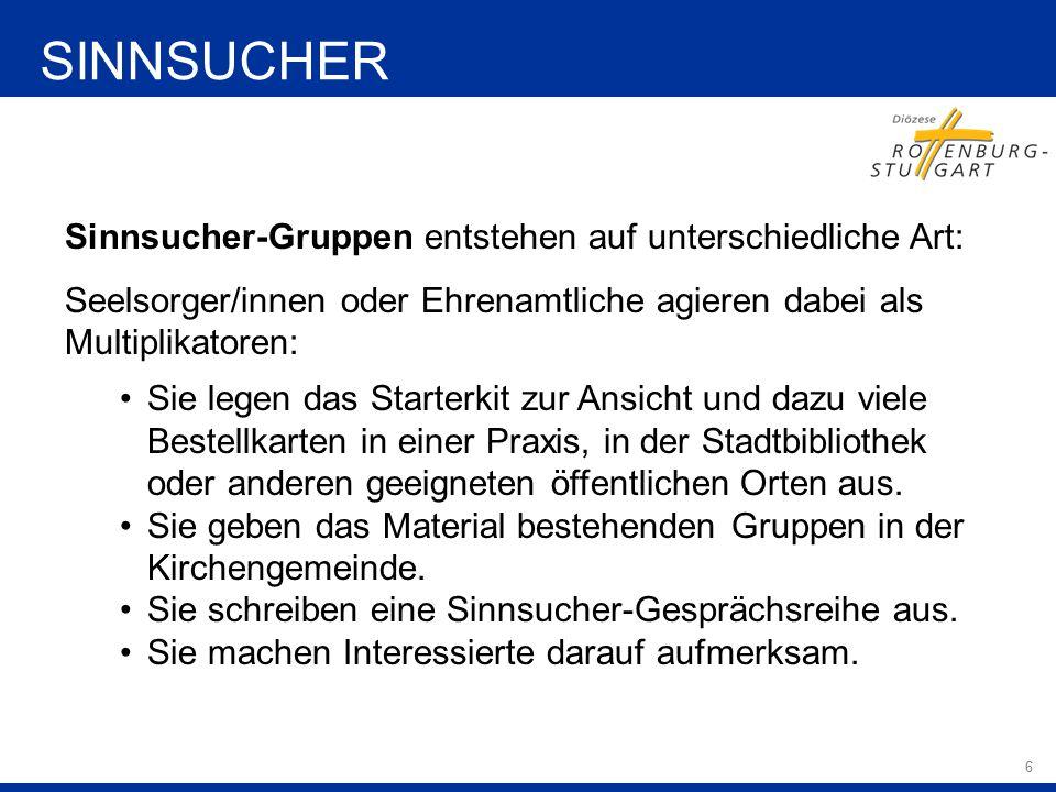 """17 Herzlichen Dank Die Aktion """"Sinnsucher 2014 ist eine Initiative von Seelsorgerinnen und Seelsorgern der Diözese Rottenburg-Stuttgart, die Leute zu Gesprächen über den Sinn des Lebens einladen wollen, egal wie sie zur Kirche stehen."""