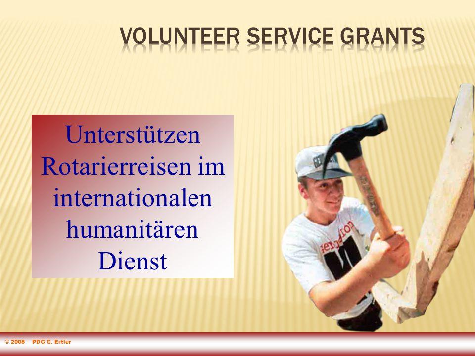 Unterstützen Rotarierreisen im internationalen humanitären Dienst © 2008 PDG G. Ertler